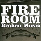 Fireroom - Broken Music (2008)