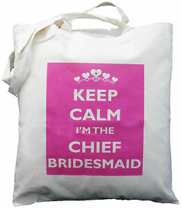 KEEP-CALM-IM-THE-CHIEF-BRIDESMAID-COTTON-SHOULDER-BAG-Wedding-Hen-Night