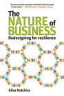 The Nature of Business: Redesigning for Resilience by Giles Hutchins (Paperback, 2012)