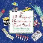 12 Days Christmas New York by Kathie Lee Gifford, Michael Storrings (Hardback, 2012)