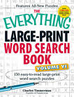The Everything Large-Print Word Search Book: 150 Easy-to-Read Large-Print Word Search Puzzles: Volume VI by Charles Timmerman (Paperback, 2013)