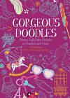 Gorgeous Doodles: Pretty, Full-Color Pictures to Create and Complete by Annette Bouttell, Nellie Ryan, Josie Jo (Paperback, 2013)