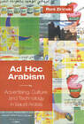 Ad Hoc Arabism: Advertising, Culture, and Technology in Saudi Arabia by Roni Zirinski (Paperback, 2005)