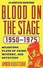Blood on the Stage, 1950-1975: Milestone Plays of Crime, Mystery and Detection by Amnon Kabatchnik (Hardback, 2011)