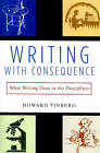 Writing with Consequence: What Writing Does in the Disciplines by Howard Tinberg (Paperback, 2002)