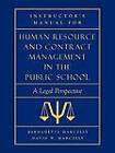 Instructor's Manual for Human Resource and Contract Management in the Public School: A Legal Perspective by David William Marczely, Bernadette Marczely (Paperback, 2003)