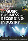 The Music Business and Recording Industry: Delivering Music in the Twenty-First Century by Geoffrey P. Hull, Thomas Hutchison, Richard Strasser (Hardback, 2010)