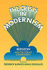 The Crisis in Modernism: Bergson and the Vitalist Controversy by Cambridge University Press (Paperback, 2010)