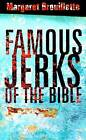 Famous Jerks of the Bible by Margaret Brouillette (Paperback)
