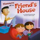 Manners at a Friend's House by Amanda Doering Tourville (Paperback, 2009)