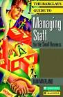 Barclays Guide to Managing Staff for the Small Business by John Wiley and Sons Ltd (Paperback, 1991)