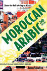 Moroccan Arabic - Shnoo the Hell Is Going on H'Naa? a Practical Guide to Learning Moroccan Darija - The Arabic Dialect of Morocco (2nd Edition) by Aaron Sakulich (Paperback / softback, 2011)
