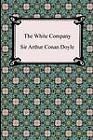 The White Company by Sir Arthur Conan Doyle (Paperback / softback, 2012)
