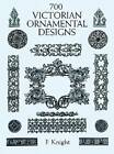 700 Victorian Ornament Designs by F. Knight (Paperback, 1999)