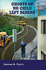 Ghosts of No Child Left Behind by Joanne M. Carris (Hardback, 2011)