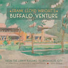 Frank Lloyd Wright's Buffalo Venture - From the Larkin Building to Broadacre City by Jack Quinan (Hardback, 2012)