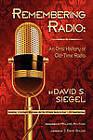 Remembering Radio: An Oral History of Old-Time Radio by David S Siegel (Paperback / softback, 2010)