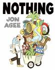 Nothing by Jon Agee (2007, Hardcover)