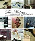 New Vintage - The Homemade Home: Beautiful Interiors and How-to Projects by Tahn Scoon (Paperback, 2013)