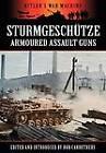 Sturmgeschutze - Amoured Assault Guns by Coda Books Ltd (Paperback, 2012)