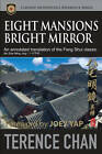 Eight Mansions Bright Mirror: An Annotated Translation of the Feng Shui Classic Ba Zhai Ming Jing by Terence Chan (Paperback, 2012)