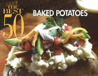 The Best 50 Baked Potatoes by Christie Katona (Paperback, 2007)