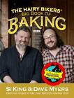 The Hairy Bikers' Big Book of Baking by Si King, Dave Myers, Hairy Bikers (Hardback, 2012)