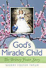 God's Miracle Child: The Britney Foster Story by Sherry Foster Tatum (Hardback, 2011)