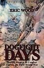 Dogfight Days: British Airmen in Combat During the First World War by Eric Wood (Paperback / softback, 2012)