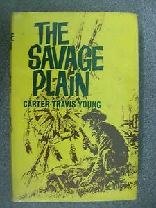 THE-SAVAGE-PLAIN-by-CARTER-TRAVIS-YOUNG-H-B-D-W-1963-Pub-HAMMOND