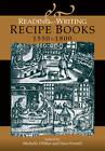 Reading and Writing Recipe Books, 1550-1800 by Manchester University Press (Hardback, 2012)