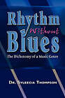 Rhythm Without Blues: The Dichotomy of a Music Genre by Dr Syleecia Thompson (Hardback, 2009)