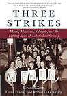 Three Strikes: Miners, Musicians, Salesgirls and the Fighting Spirit of Labor's Last Century by Howard Zinn, Dana Frank, Robin D. G. Kelley (Paperback, 2002)