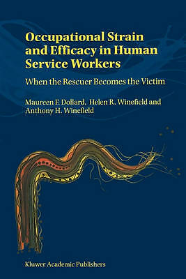 Occupational Strain and Efficacy in Human Service Workers: When the Rescuer Bec