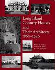 Long Island Country Houses and Their Architects 1860-1940 by WW Norton & Co (Hardback, 1997)