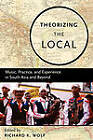 Theorizing the Local: Music, Practice, and Experience in South Asia and Beyond by Oxford University Press Inc (Paperback, 2009)