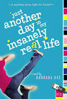 Just Another Day in My Insanely Real Life by Barbara Dee (Paperback, 2007)