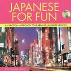 Japanese for Fun: A Practical Approach to Learning Japanese Quickly by Taeko Kamiya (Mixed media product, 2007)