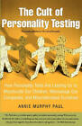 The Cult of Personality Testing: How Personality Tests are Leading Us to Miseducate Our Children, Mismanage Our Companies, and Misunderstand Ourselves by Annie Murphy Paul (Paperback, 2006)