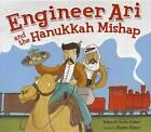 Engineer Ari and the Hanukkah Mishap by Deborah Bodin Cohen (Paperback, 2011)