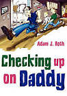 Checking Up on Daddy! by Adam J Roth (Paperback / softback, 2010)