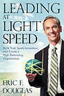 Leading at Light Speed: Build Trust, Spark Innovation, and Create a High-Performing Organization by Eric F Douglas (Paperback / softback, 2010)