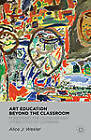 Art Education Beyond the Classroom: Pondering the Outsider and Other Sites of Learning by Alice J. Wexler (Hardback, 2012)