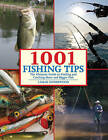 1001 Fishing Tips: The Ultimate Guide to Finding and Catching More and Bigger Fish by Lamar Underwood (Paperback, 2010)