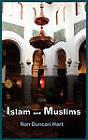 Islam and Muslims by Ron Duncan Hart (Hardback, 2011)