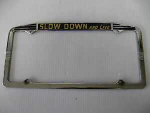 Robberson Ford Bend Or >> SLOW DOWN AND LIVE RARE NOS EARLY LICENSE PLATE HOLDER ...
