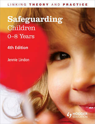 Safeguarding and Child Protection: 0-8 Years, 4E: Linking Theory and-ExLibrary