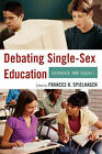 Debating Single-sex Education: Separate and Equal? by Rowman & Littlefield (Paperback, 2007)