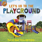 Let's Go to the Playground by Ruth Walton (Paperback, 2012)