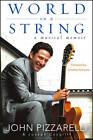 The World on a String: A Musical Memoir by Joseph Cosgriff, John Pizzarelli (Hardback, 2012)